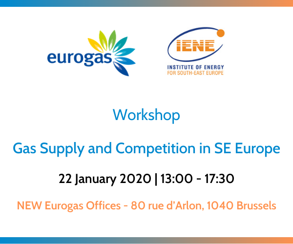 Workshop Eurogas IENE - Gas Supply and Competition in SE Europe 22 January 2020